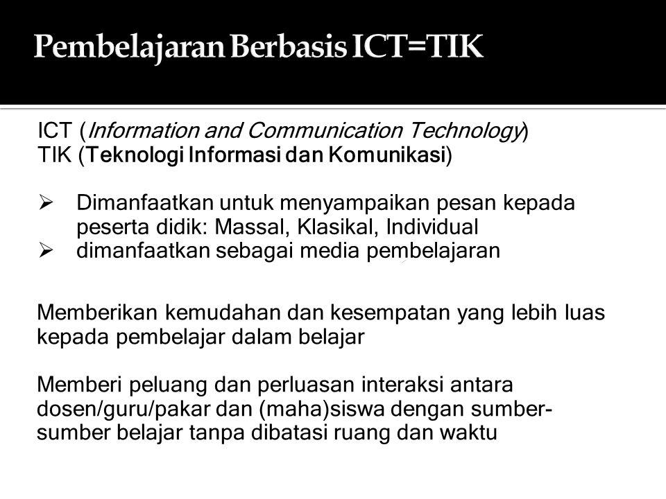 Pembelajaran Berbasis ICT=TIK