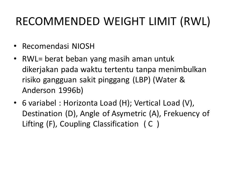 RECOMMENDED WEIGHT LIMIT (RWL)