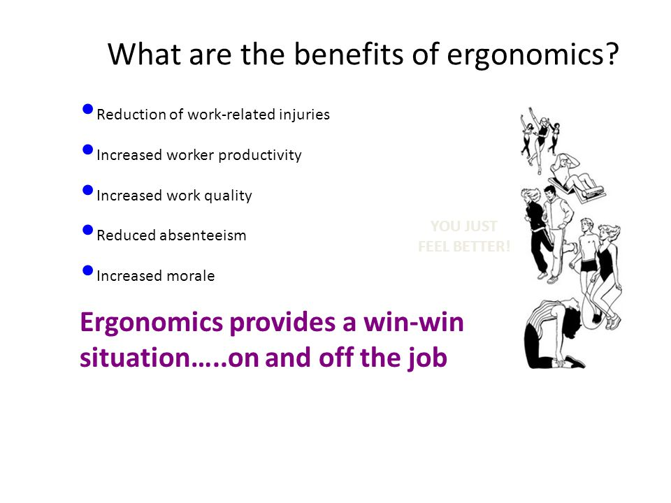 What are the benefits of ergonomics