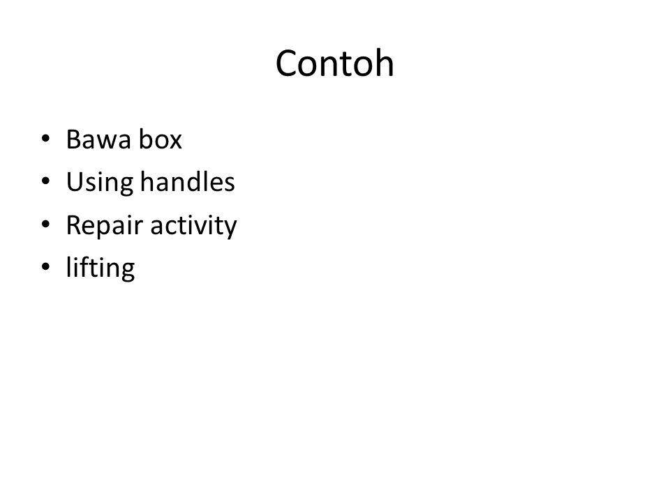 Contoh Bawa box Using handles Repair activity lifting