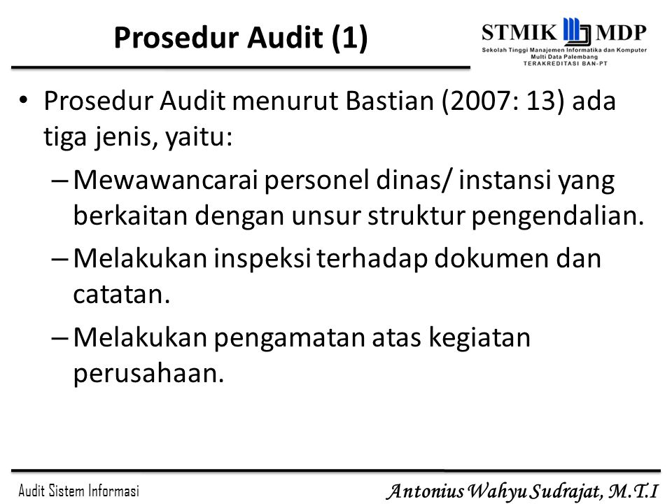 Prosedur Audit (1) Prosedur Audit menurut Bastian (2007: 13) ada tiga jenis, yaitu: