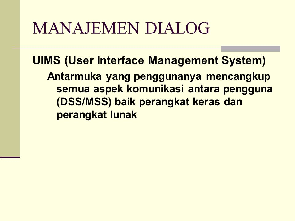 MANAJEMEN DIALOG UIMS (User Interface Management System)