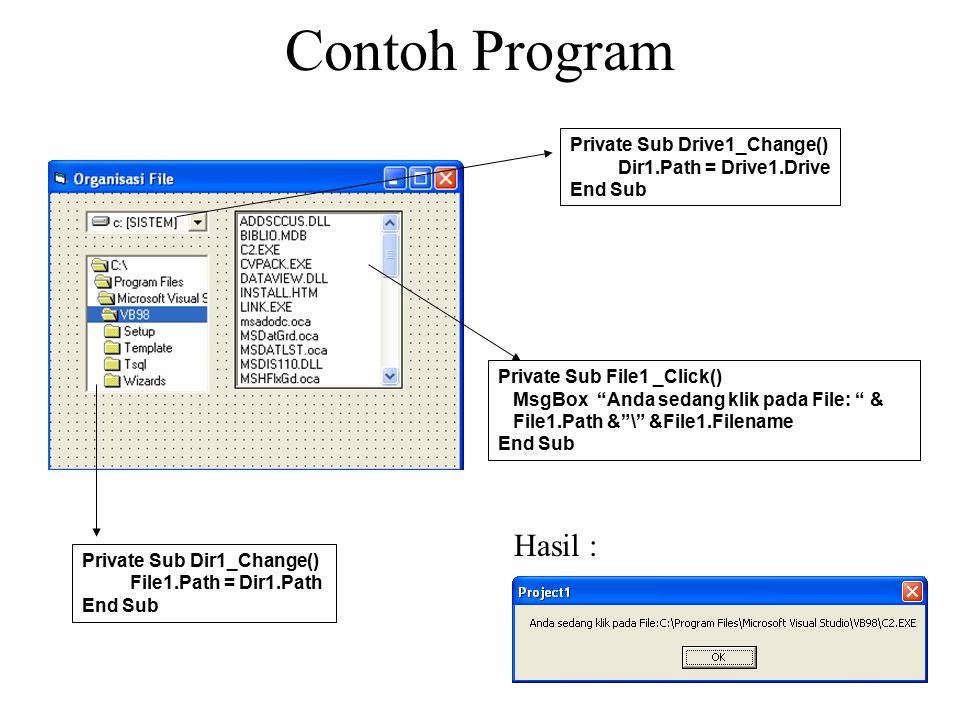 Contoh Program Hasil : Private Sub Drive1_Change()