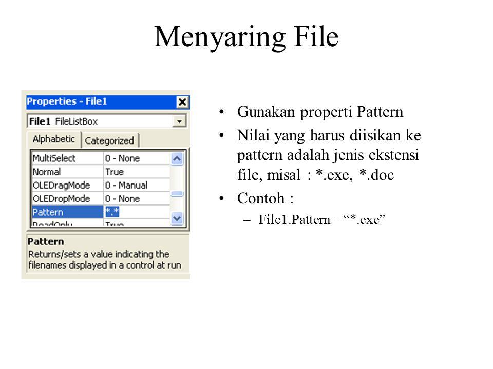 Menyaring File Gunakan properti Pattern