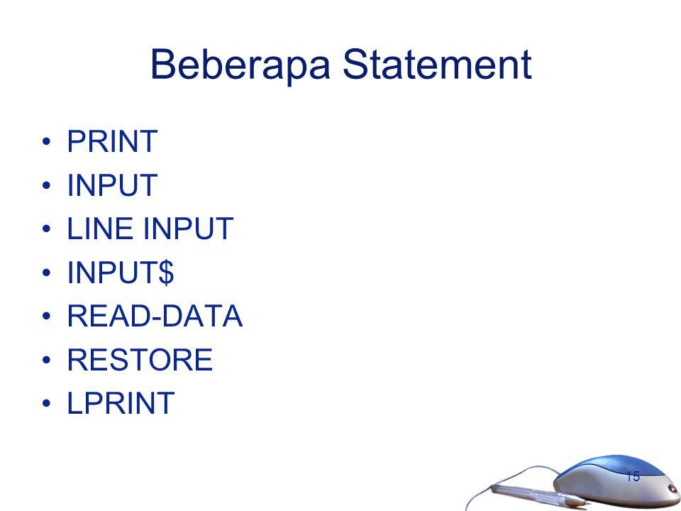 Beberapa Statement PRINT INPUT LINE INPUT INPUT$ READ-DATA RESTORE