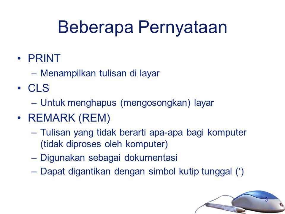 Beberapa Pernyataan PRINT CLS REMARK (REM)
