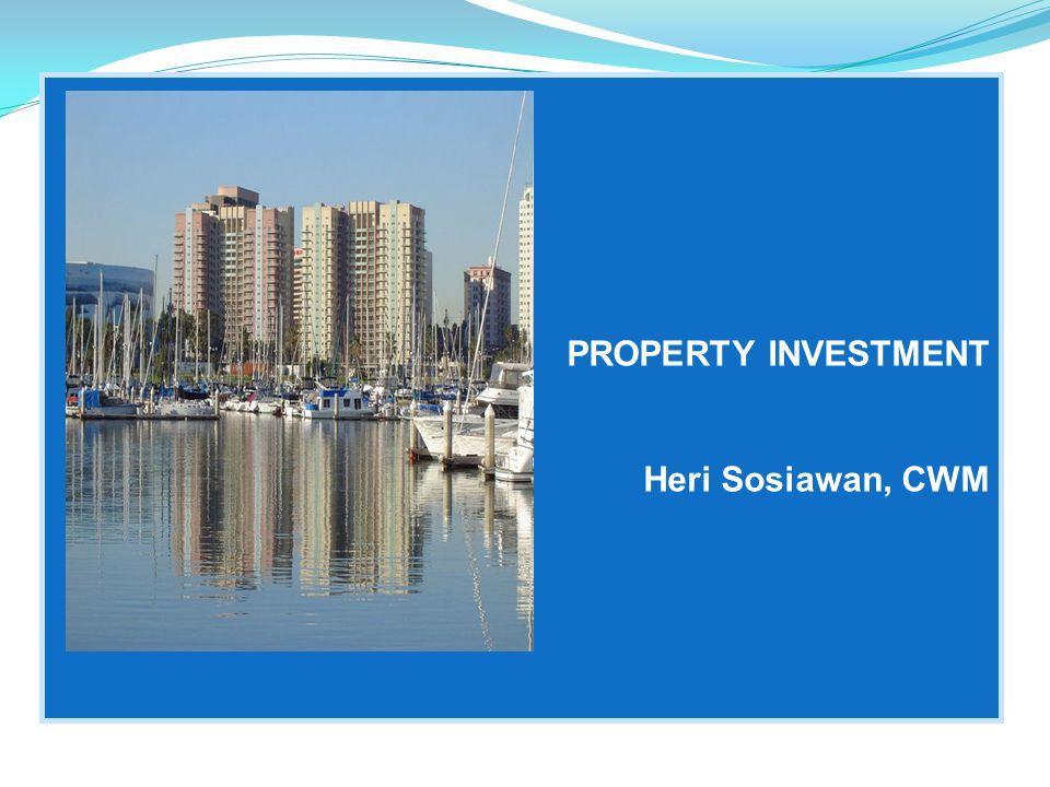 PROPERTY INVESTMENT Heri Sosiawan, CWM