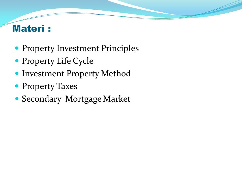 Materi : Property Investment Principles Property Life Cycle
