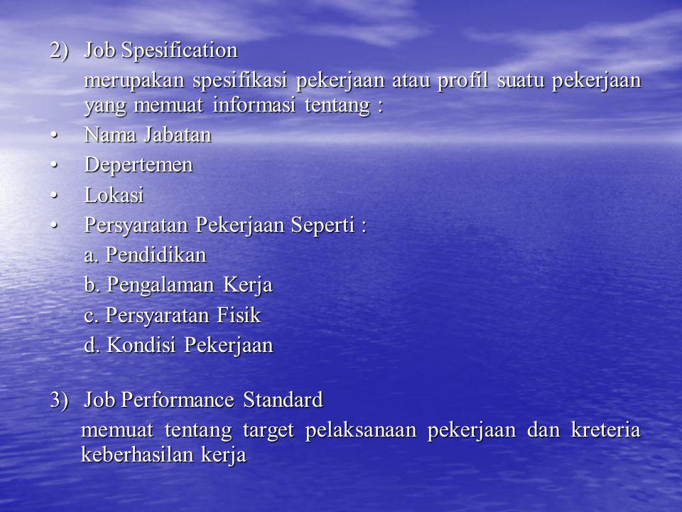 Job Spesification merupakan spesifikasi pekerjaan atau profil suatu pekerjaan yang memuat informasi tentang :