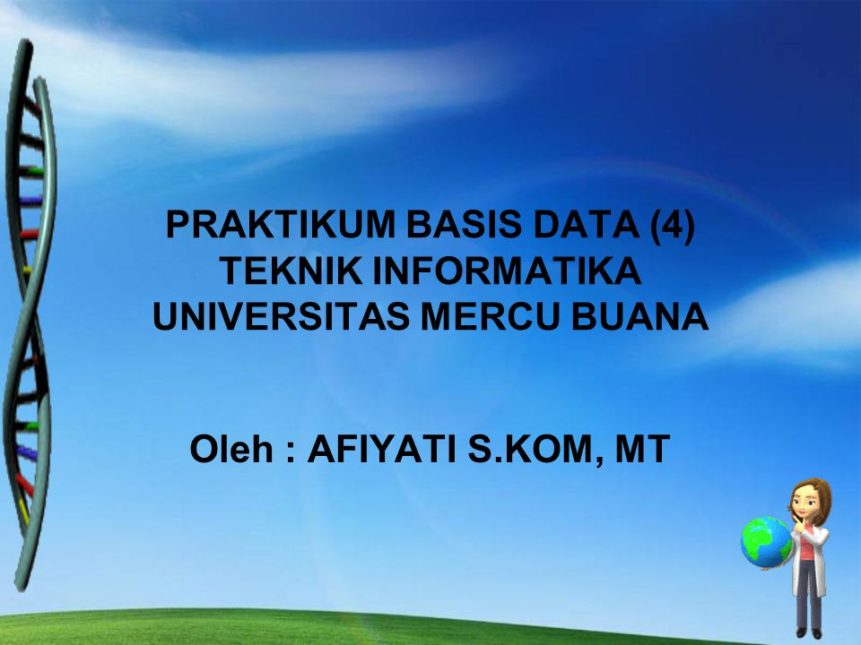 PRAKTIKUM BASIS DATA (4) TEKNIK INFORMATIKA UNIVERSITAS MERCU BUANA