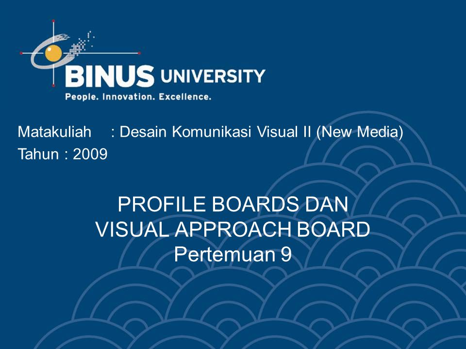 PROFILE BOARDS DAN VISUAL APPROACH BOARD Pertemuan 9