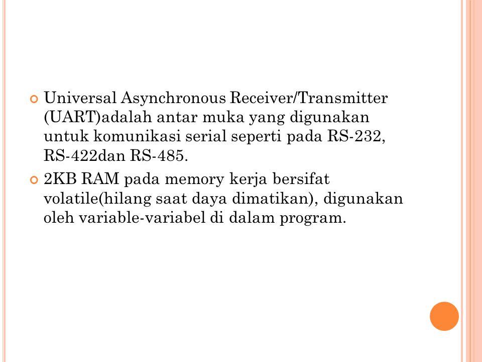 Universal Asynchronous Receiver/Transmitter (UART)adalah antar muka yang digunakan untuk komunikasi serial seperti pada RS-232, RS-422dan RS-485.