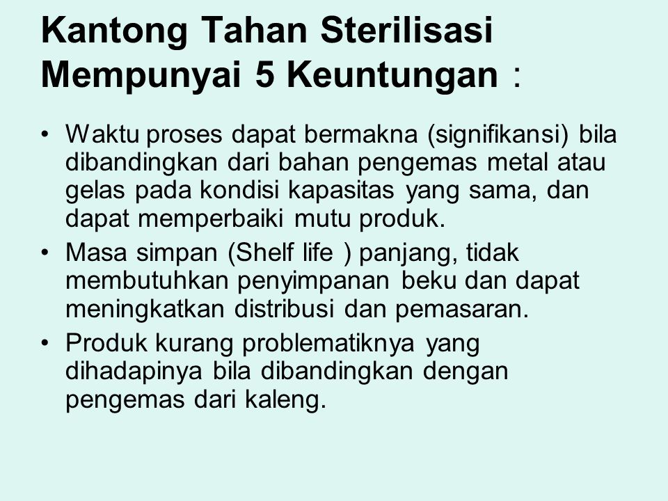 Kantong Tahan Sterilisasi Mempunyai 5 Keuntungan :