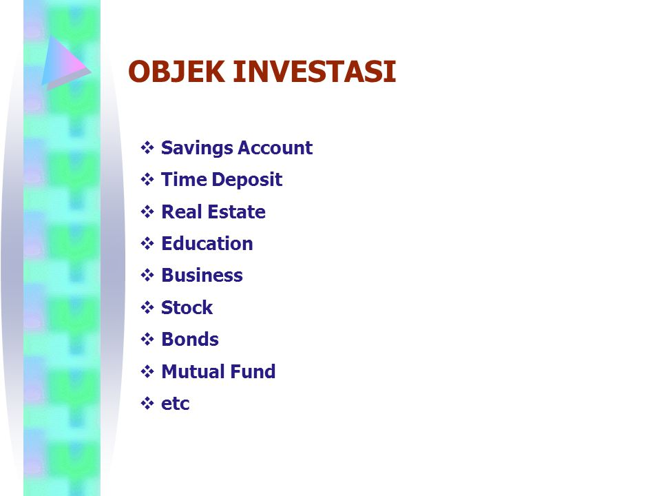 OBJEK INVESTASI Savings Account Time Deposit Real Estate Education