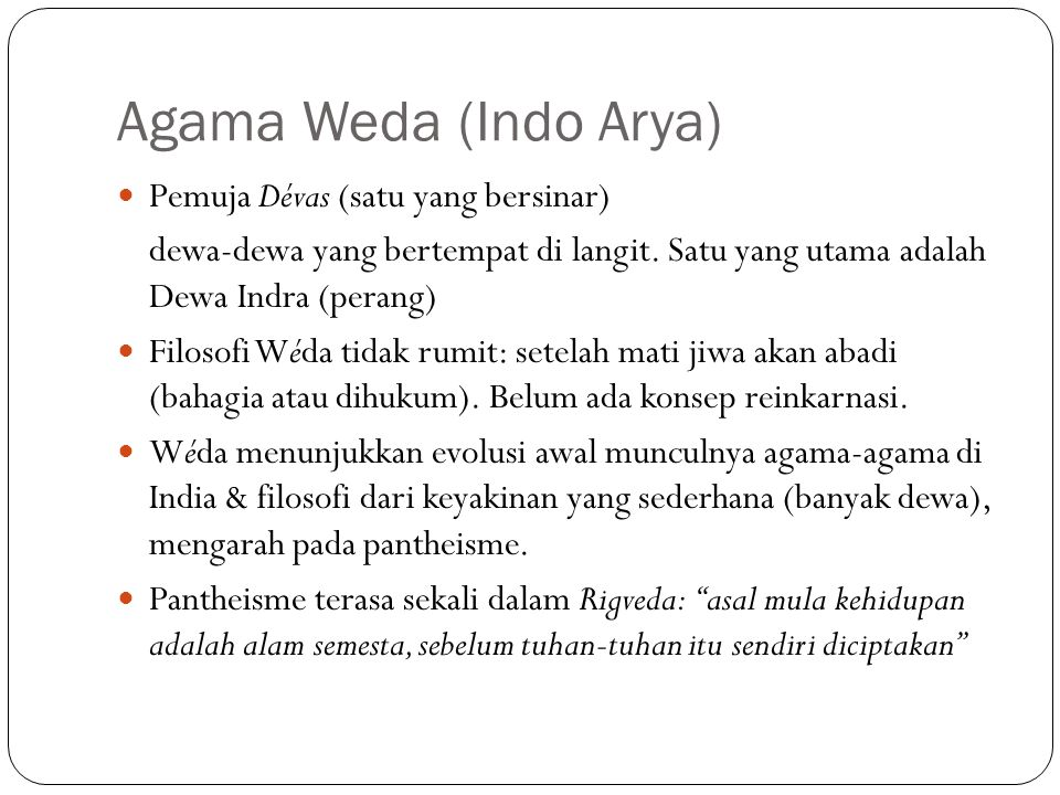 Agama Weda (Indo Arya) Pemuja Dévas (satu yang bersinar)