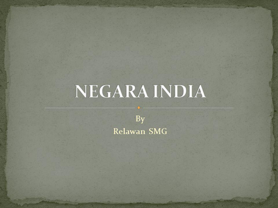 NEGARA INDIA By Relawan SMG