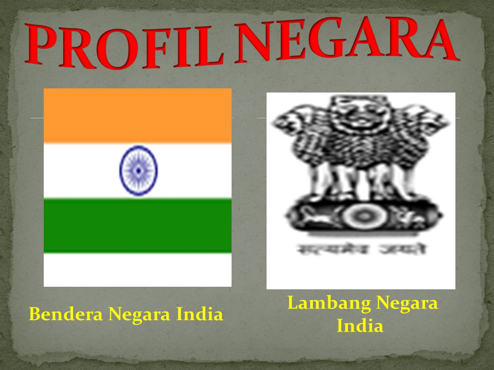 PROFIL NEGARA Bendera Negara India Lambang Negara India