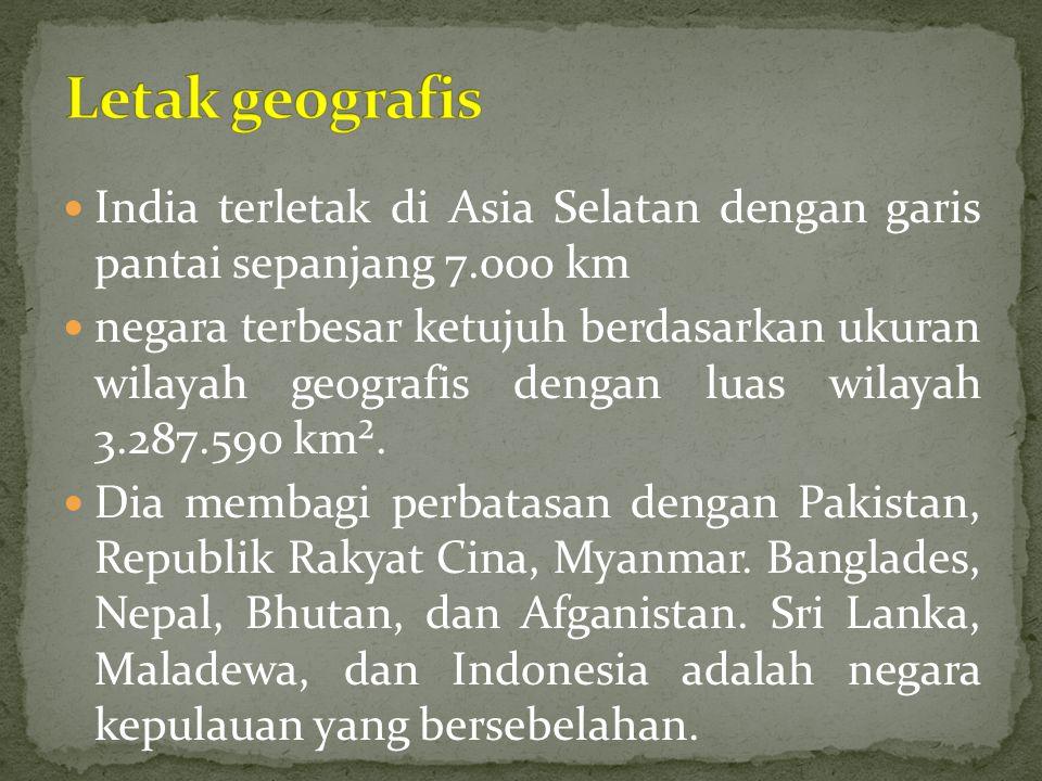 Letak geografis India terletak di Asia Selatan dengan garis pantai sepanjang 7.000 km.