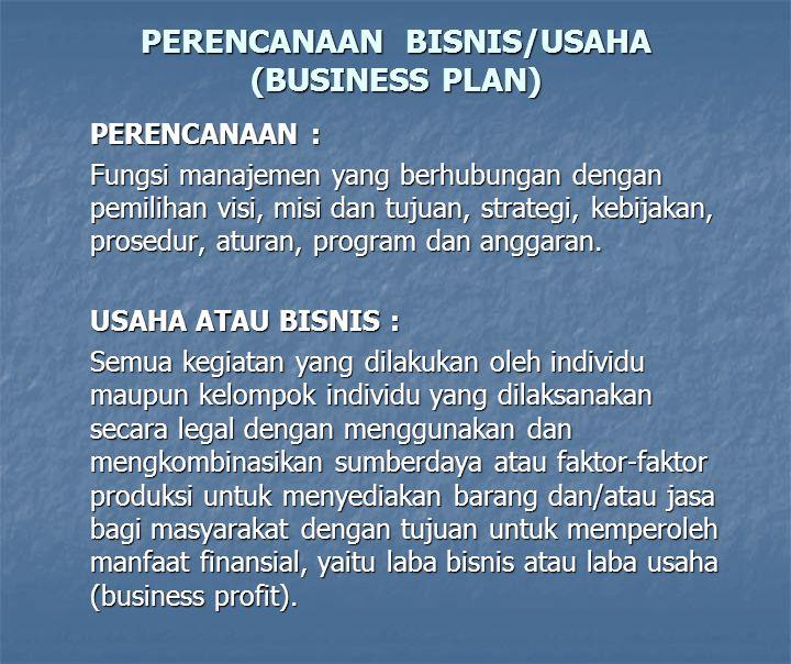 PERENCANAAN BISNIS/USAHA (BUSINESS PLAN)