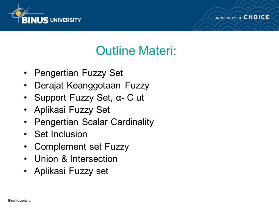 Outline Materi: Pengertian Fuzzy Set Derajat Keanggotaan Fuzzy