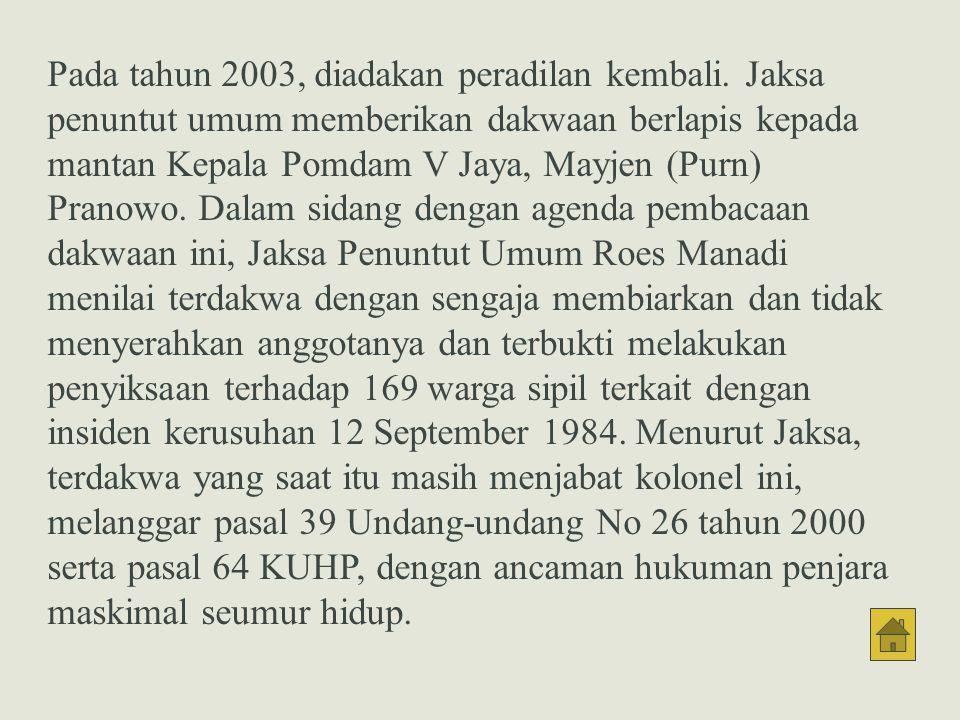 Pada tahun 2003, diadakan peradilan kembali