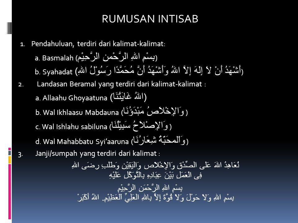 RUMUSAN INTISAB 1. Pendahuluan, terdiri dari kalimat-kalimat: a. Basmalah (بِسْمِ اللهِ الرَّحْمنِ الرَّحِيْم)