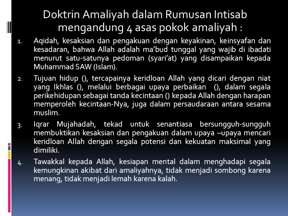 Doktrin Amaliyah dalam Rumusan Intisab mengandung 4 asas pokok amaliyah :