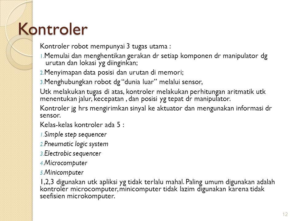 Kontroler Kontroler robot mempunyai 3 tugas utama :