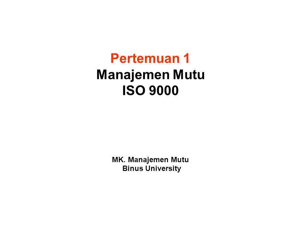 Pertemuan 1 Manajemen Mutu ISO 9000