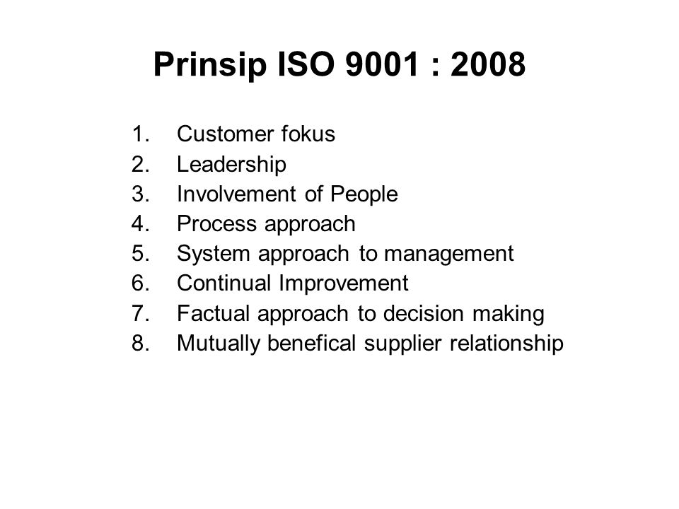 Prinsip ISO 9001 : 2008 Customer fokus Leadership