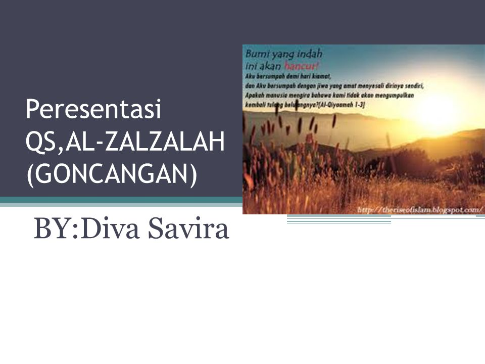 Peresentasi QS,AL-ZALZALAH (GONCANGAN)