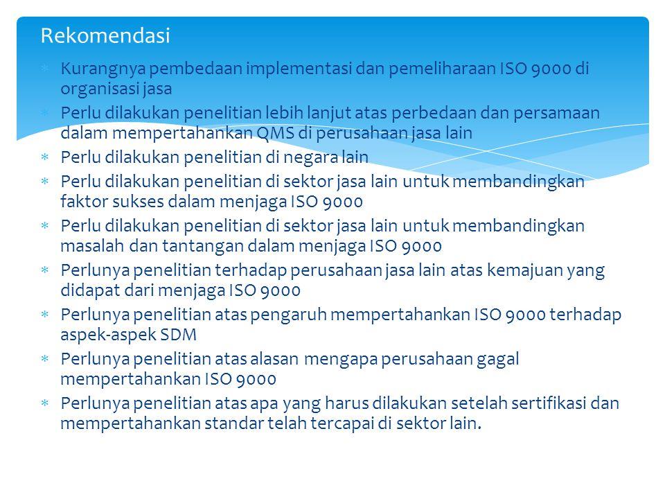 Rekomendasi Kurangnya pembedaan implementasi dan pemeliharaan ISO 9000 di organisasi jasa.