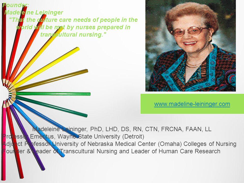 Madeleine Leininger, PhD, LHD, DS, RN, CTN, FRCNA, FAAN, LL