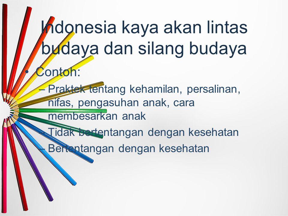 Indonesia kaya akan lintas budaya dan silang budaya