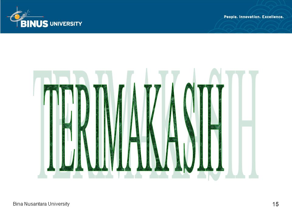 TERIMAKASIH Bina Nusantara University 15