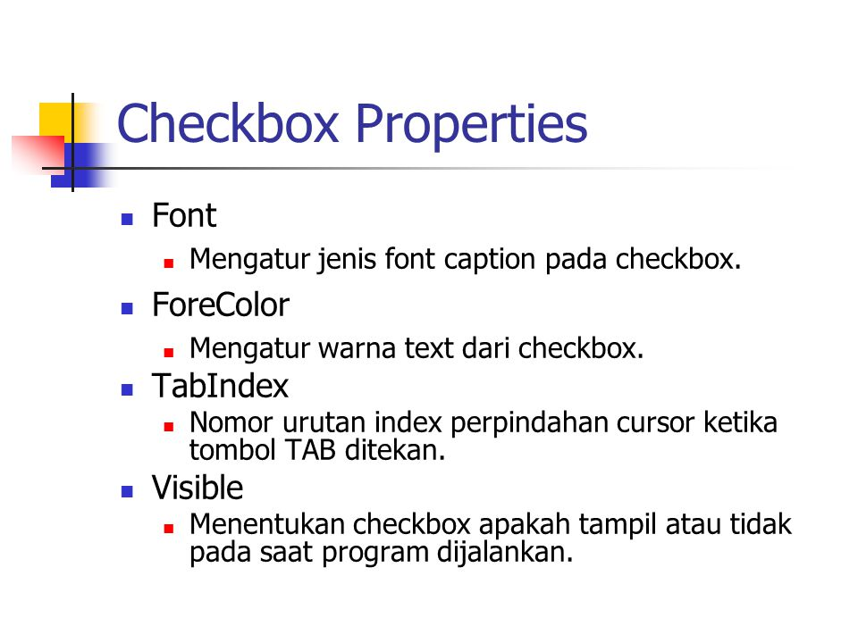 Checkbox Properties Font ForeColor TabIndex Visible