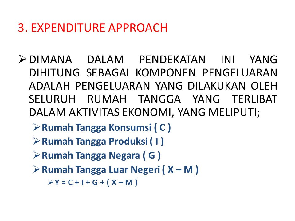 3. EXPENDITURE APPROACH