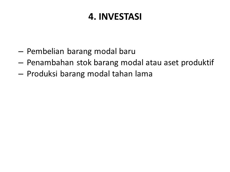 4. INVESTASI Pembelian barang modal baru