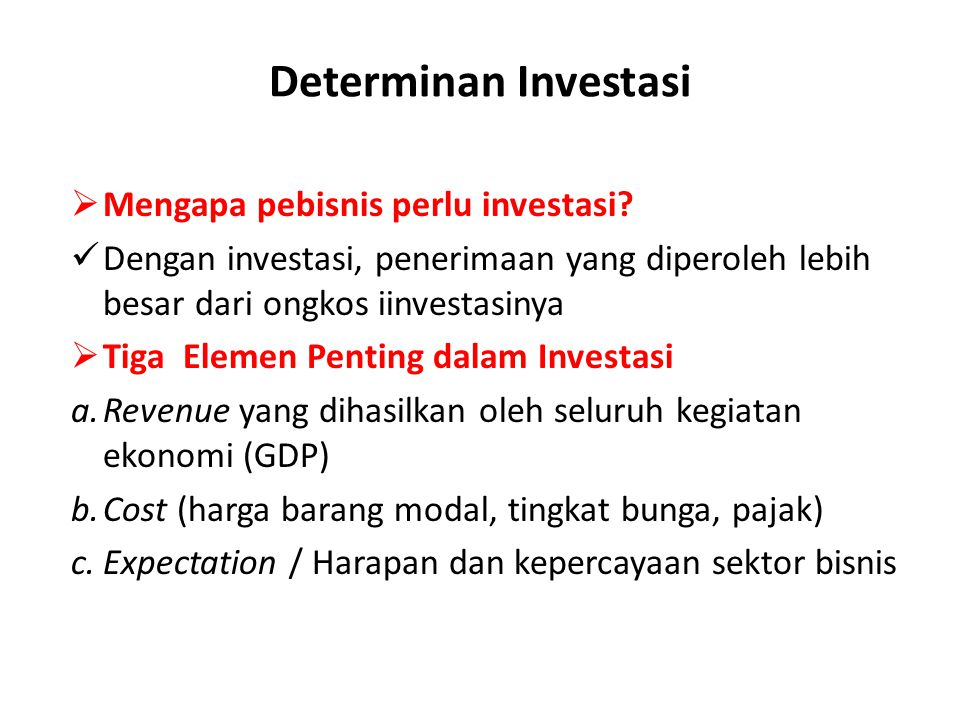 Determinan Investasi Mengapa pebisnis perlu investasi