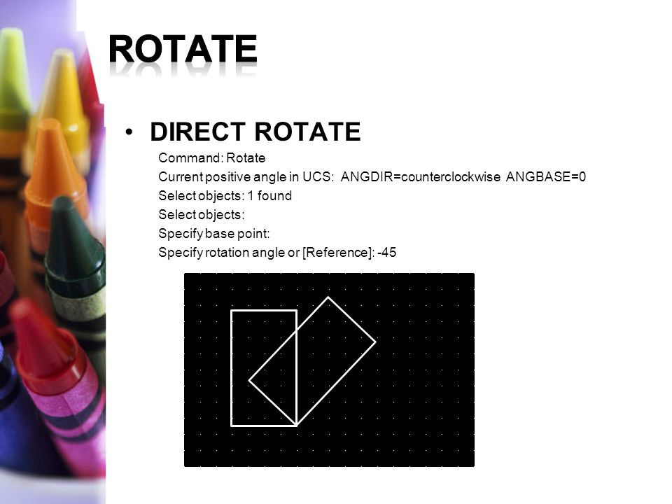ROTATE DIRECT ROTATE Command: Rotate