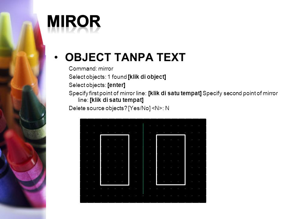 MIROR OBJECT TANPA TEXT Command: mirror