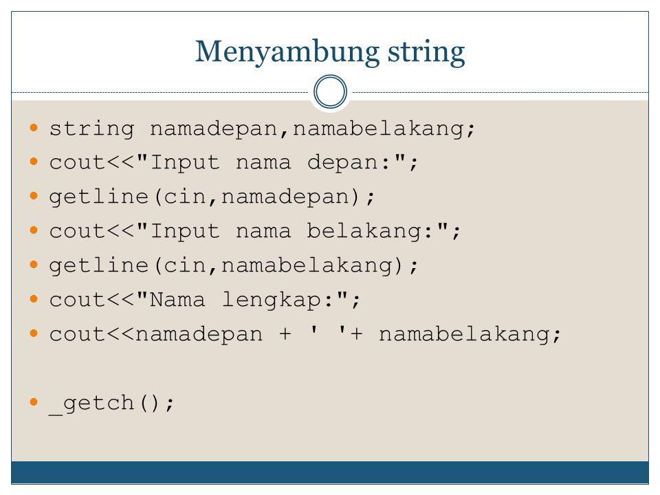 Menyambung string string namadepan,namabelakang;