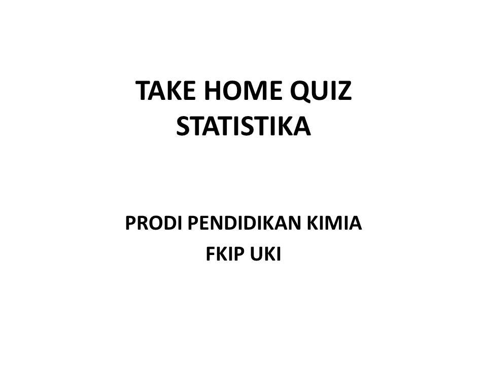 TAKE HOME QUIZ STATISTIKA
