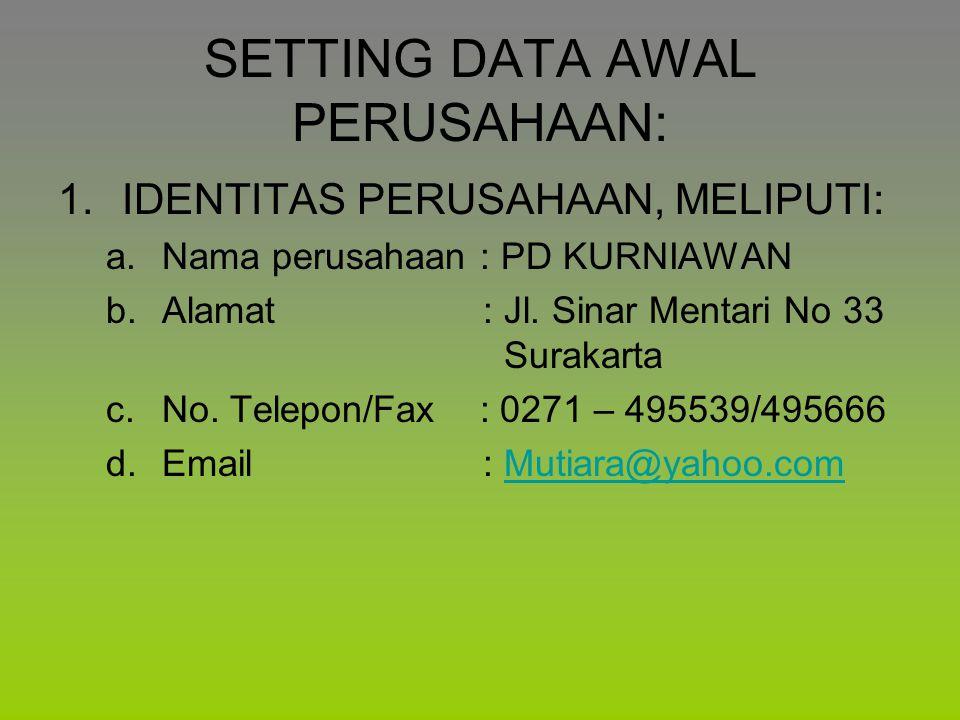 SETTING DATA AWAL PERUSAHAAN: