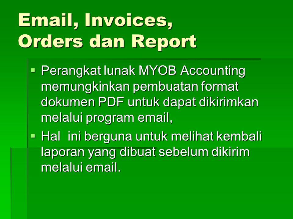 Email, Invoices, Orders dan Report