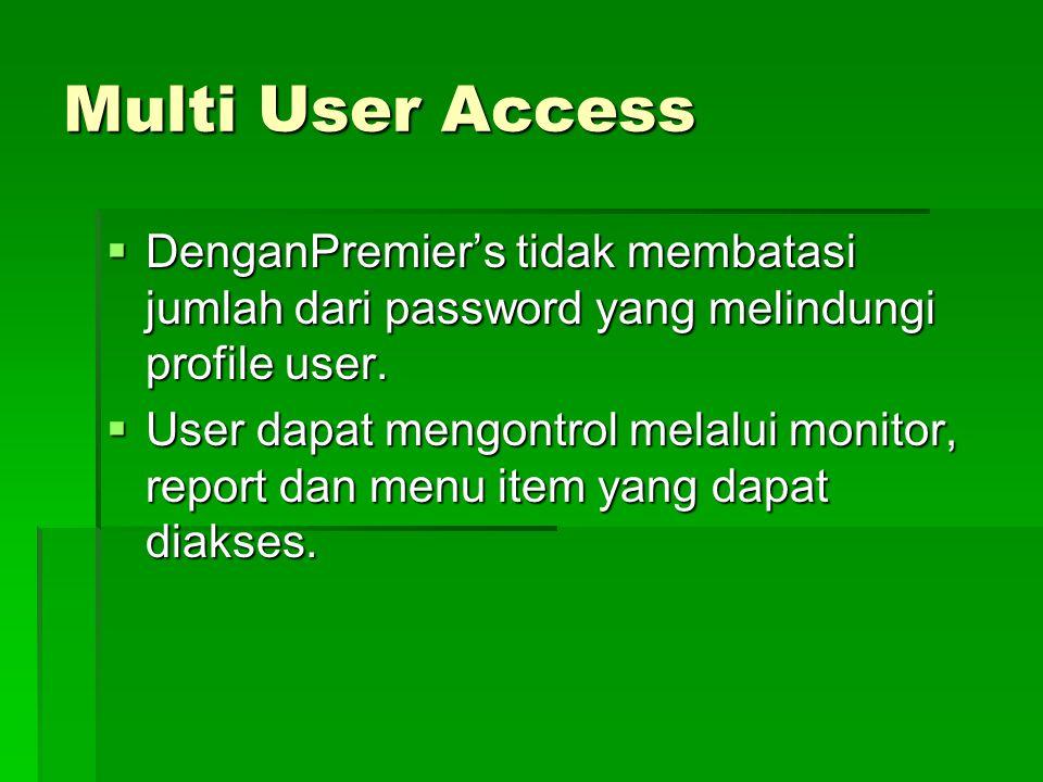 Multi User Access DenganPremier's tidak membatasi jumlah dari password yang melindungi profile user.