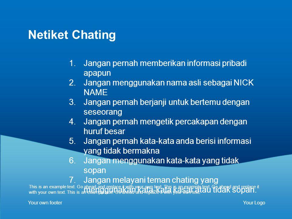 Netiket Chating Jangan pernah memberikan informasi pribadi apapun