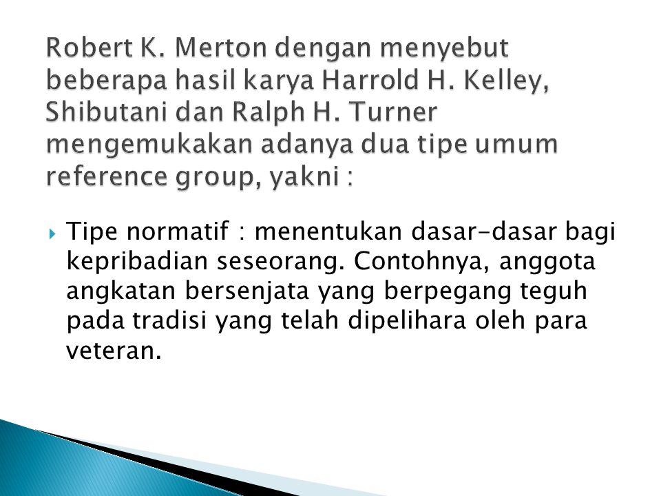Robert K. Merton dengan menyebut beberapa hasil karya Harrold H