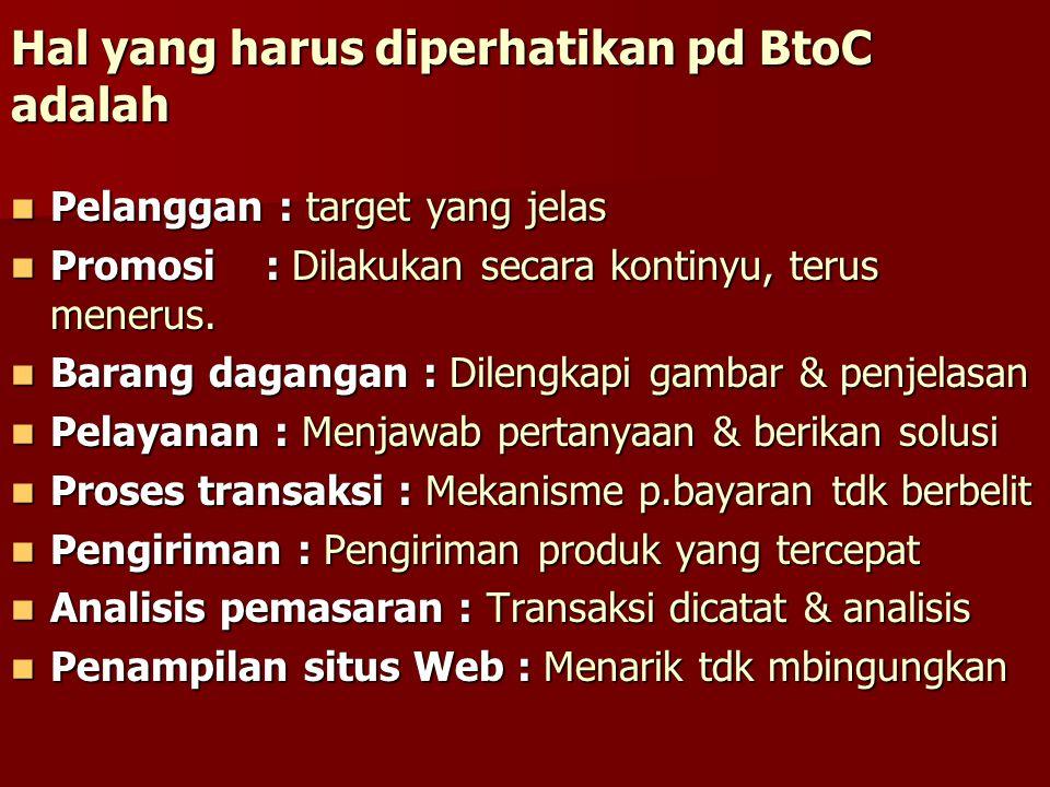 Hal yang harus diperhatikan pd BtoC adalah