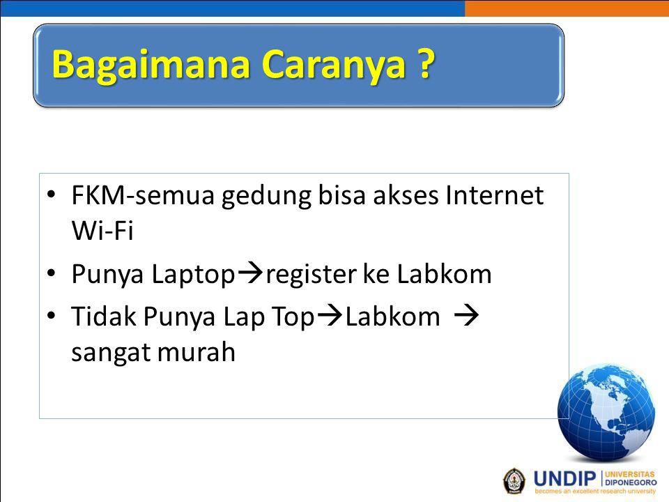 FKM-semua gedung bisa akses Internet Wi-Fi